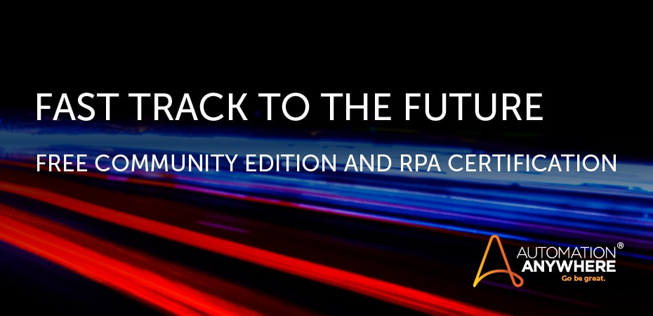 Fast Track to the Future: Free Community Edition and RPA Certification