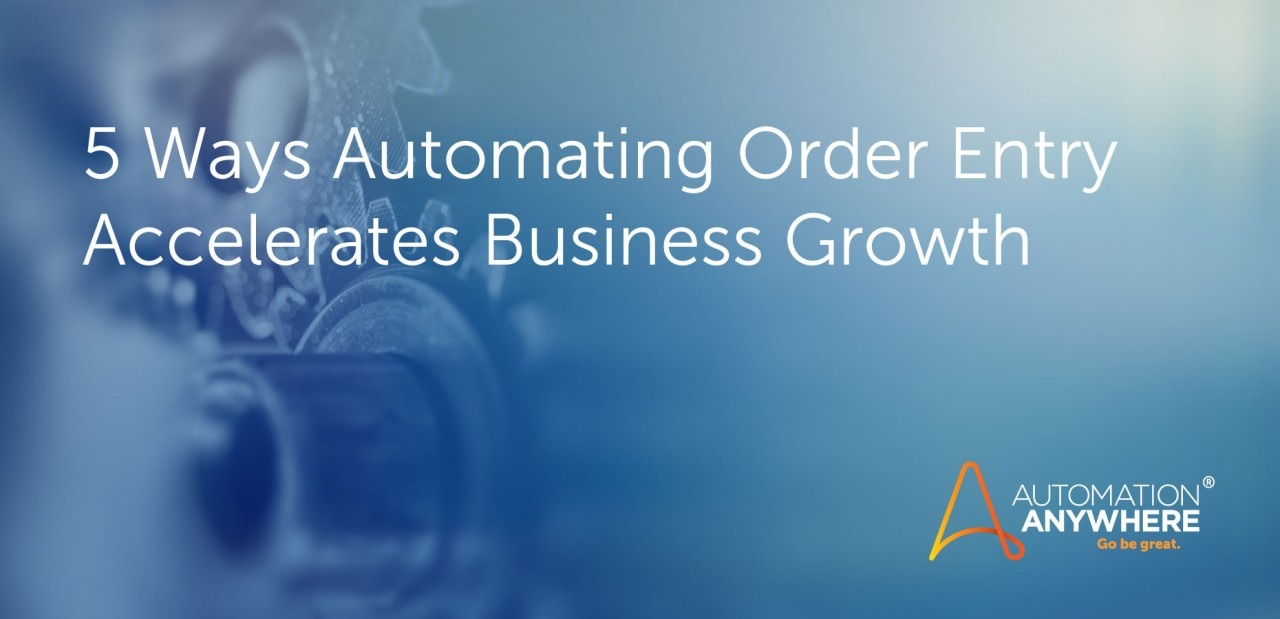five-ways-automating-order-entry-accelerates-business-growth