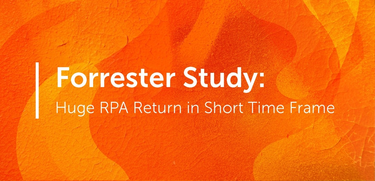 forrester-study-huge-rpa-return-in-short-time-frame