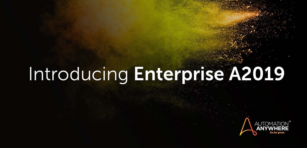 Intelligent Automation Powered by Enterprise A2019