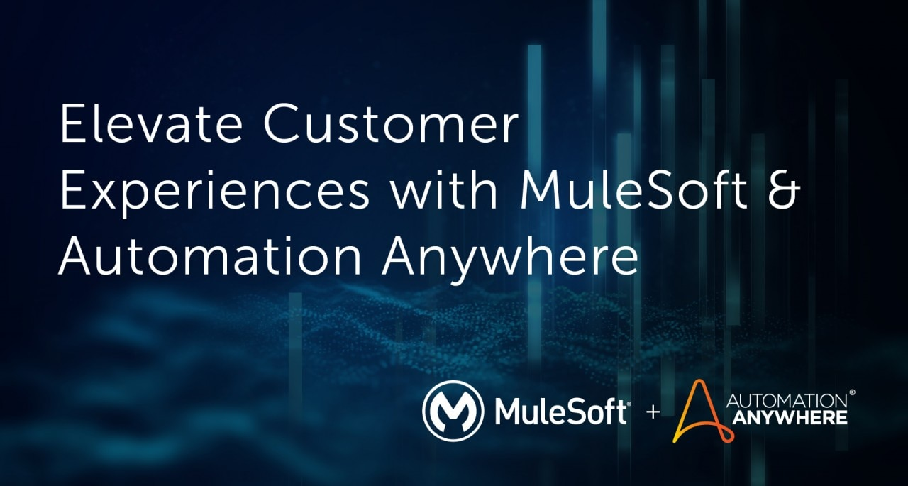 elevate-customer-experiences-with-mulesoft-and-automation-anywhere