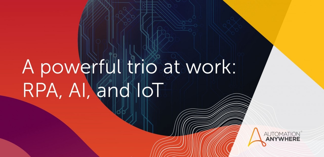 powerful-trio-at-work-rpa-ai-iot