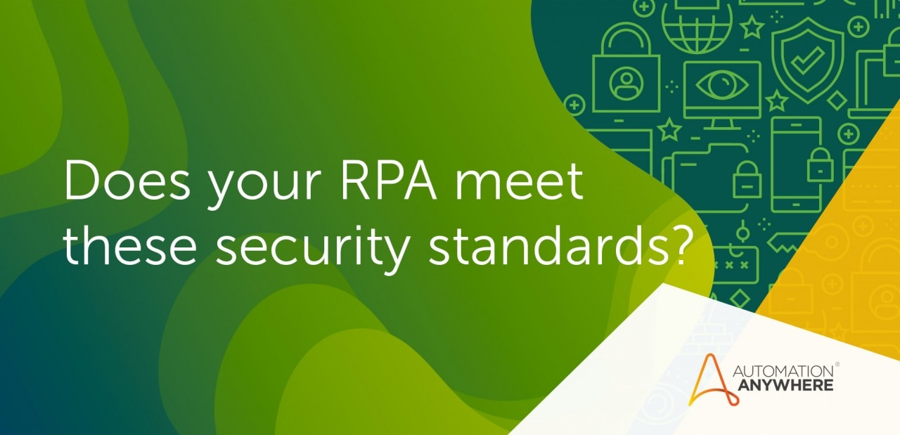 does-your-rpa-meet-these-security-standards