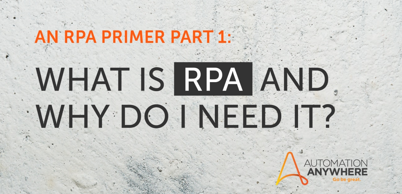 An RPA Primer: 3 Simple Steps to Automate Your Organization