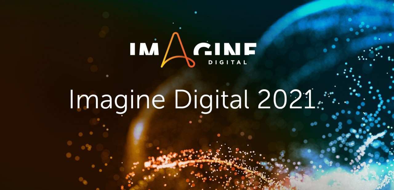 A Preview of Imagine Digital 2021
