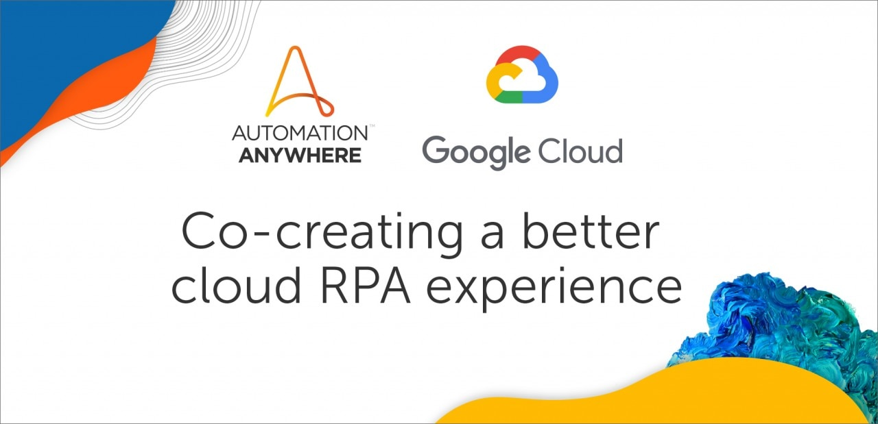 Google Cloud and Automation Anywhere: An Intelligent Match Made in the Cloud